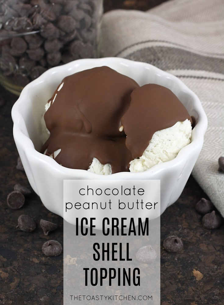 Chocolate Peanut Butter Shell Ice Cream Topping by The Toasty Kitchen