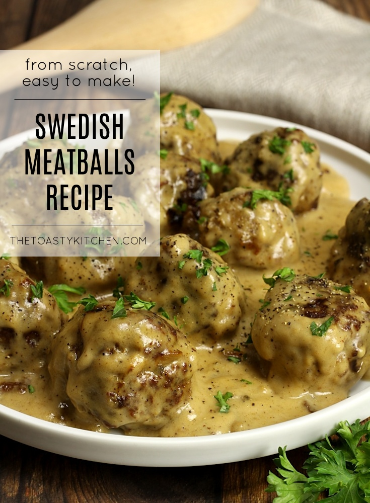 Swedish Meatballs by The Toasty Kitchen