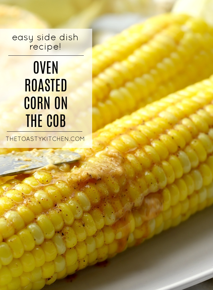 Oven Roasted Corn on the Cob with Seasoned Butter by The Toasty Kitchen