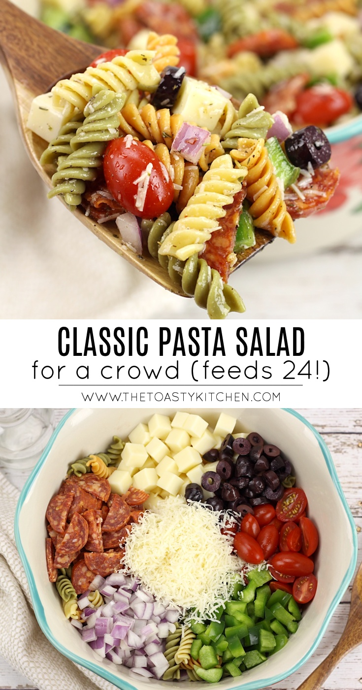 Classic Pasta Salad (for a crowd) by The Toasty Kitchen