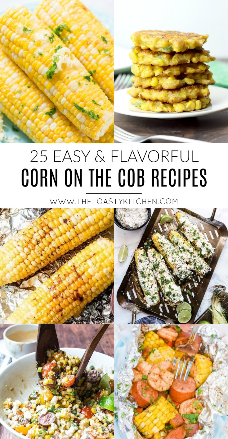 25 Easy and Flavorful Corn on the Cob Recipes - The Toasty Kitchen