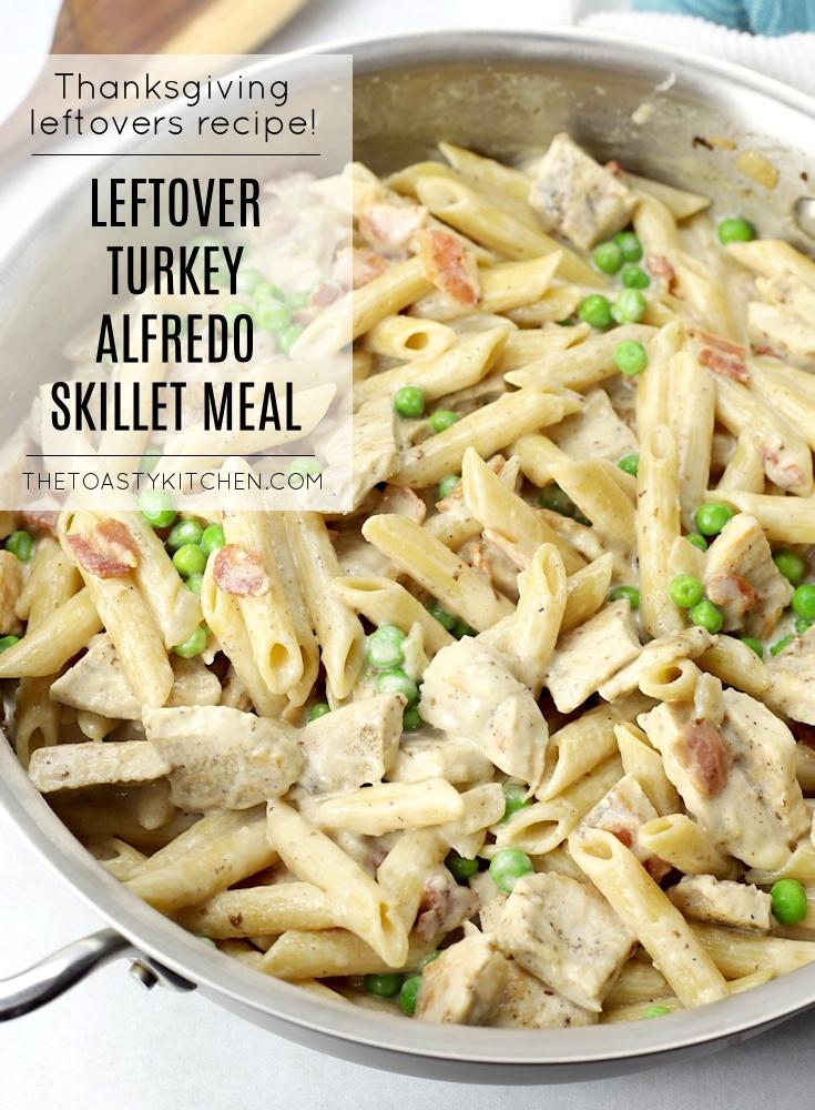 Leftover turkey alfredo skillet meal recipe.