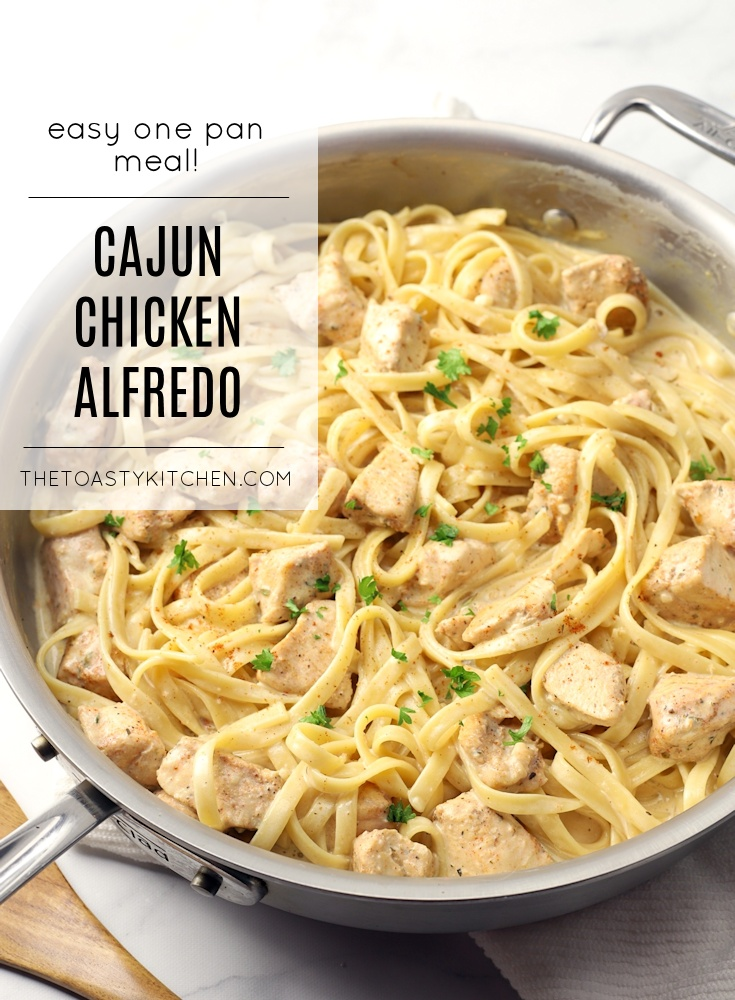One Pan Cajun Chicken Alfredo by The Toasty Kitchen