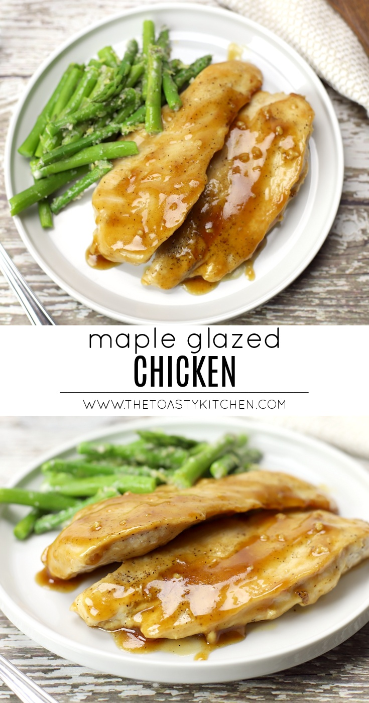 Maple Glazed Chicken by The Toasty Kitchen