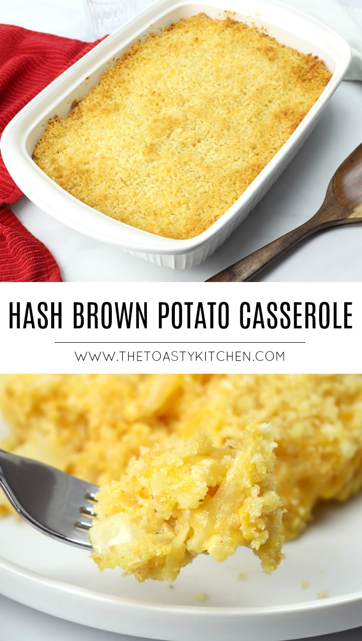 Cheesy Hash Brown Potato Casserole by The Toasty Kitchen