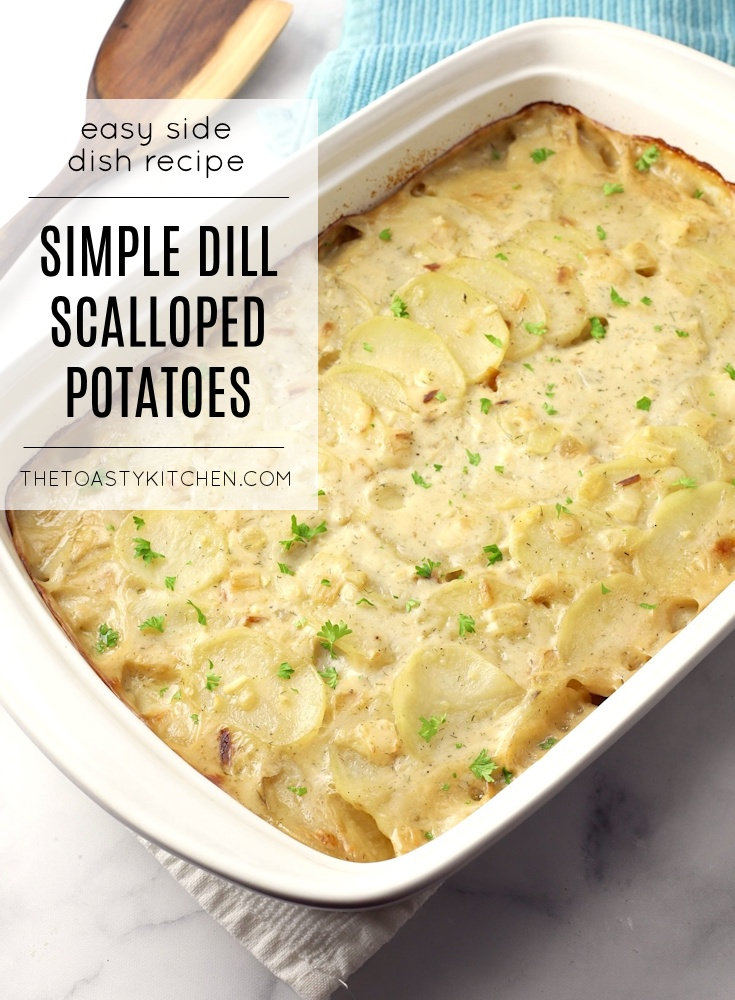 Dill Scalloped Potatoes by The Toasty Kitchen