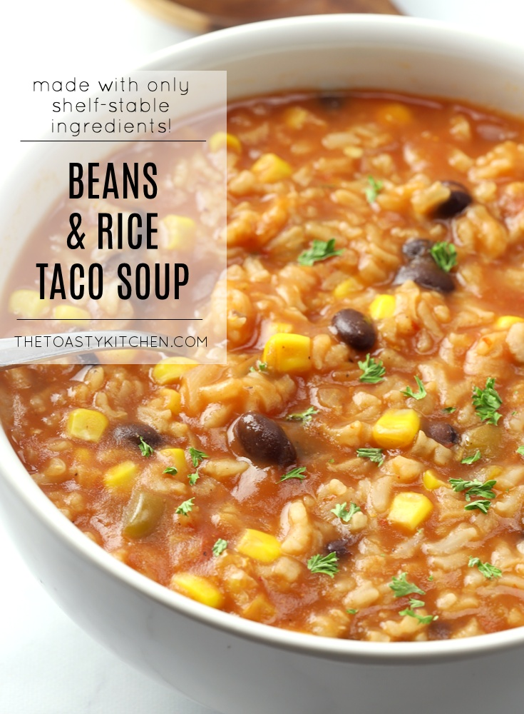 Beans & Rice Taco Soup by The Toasty Kitchen