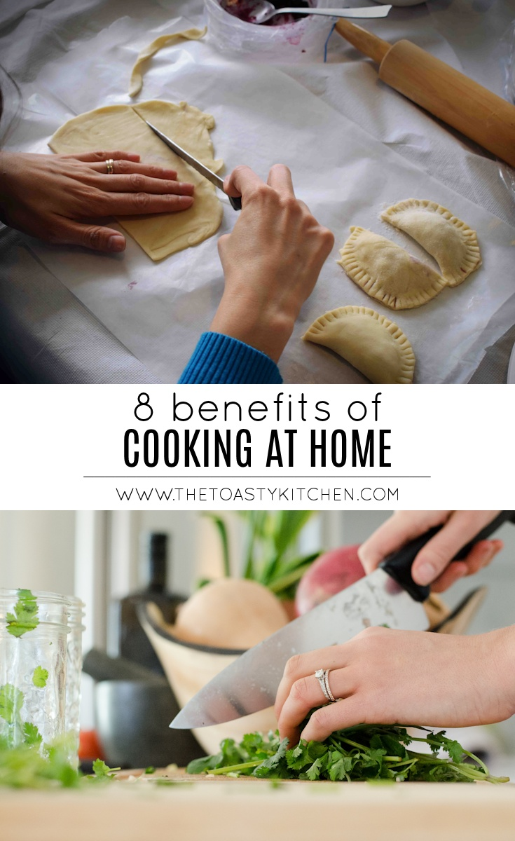 8 Benefits of Cooking at Home by The Toasty Kitchen