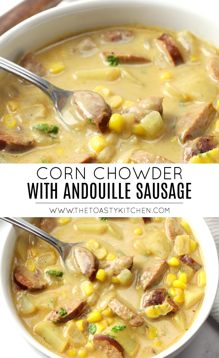 Corn Chowder with Andouille Sausage by The Toasty Kitchen
