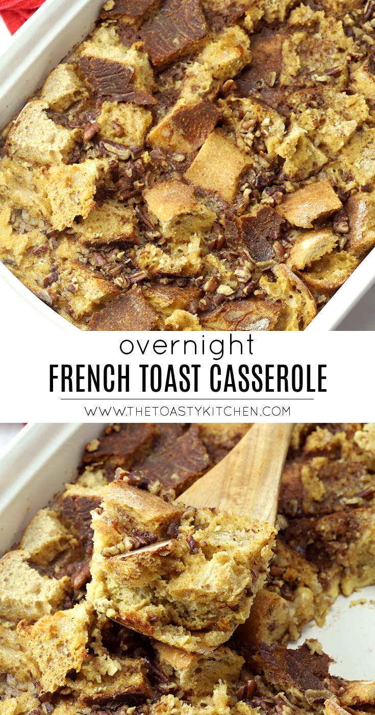 Overnight French Toast Casserole by The Toasty Kitchen