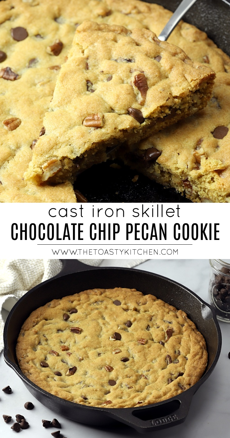 Cast Iron Skillet Cookie by The Toasty Kitchen