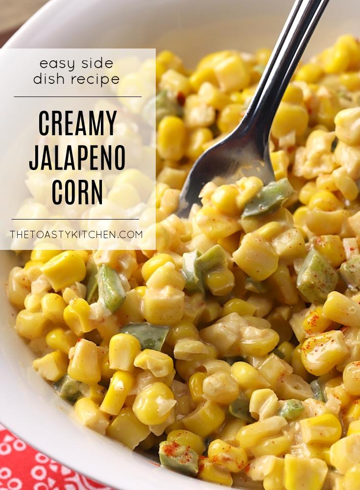 Creamy Jalapeño Corn by the Toasty Kitchen