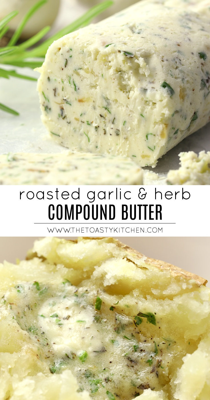 Roasted Garlic & Herb Compound Butter by The Toasty Kitchen