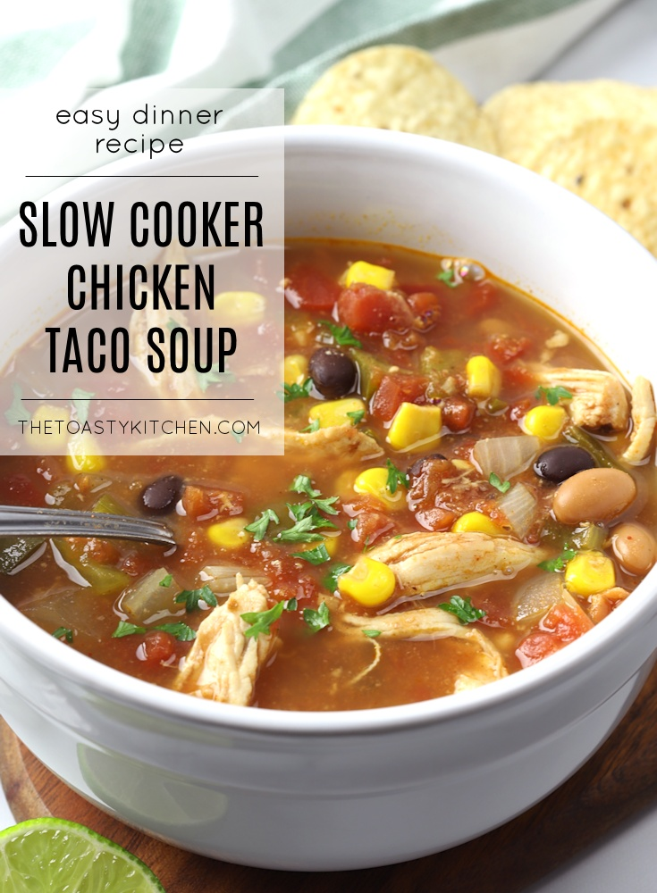 Slow Cooker Chicken Taco Soup by The Toasty Kitchen