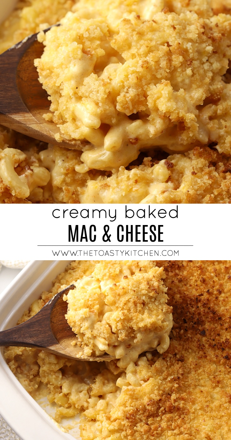 Creamy Baked Mac and Cheese by The Toasty Kitchen