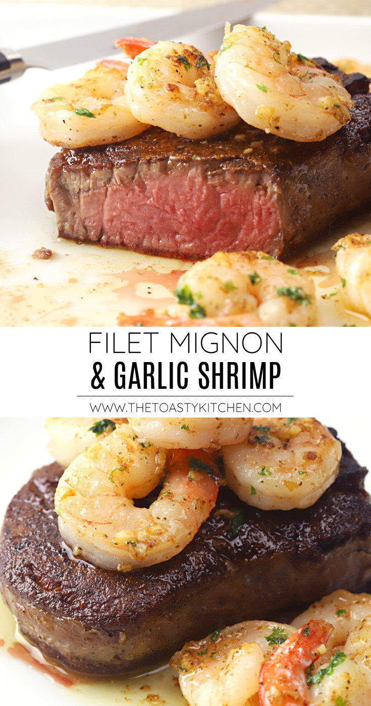 Filet mignon and garlic shrimp - surf and turf recipe.