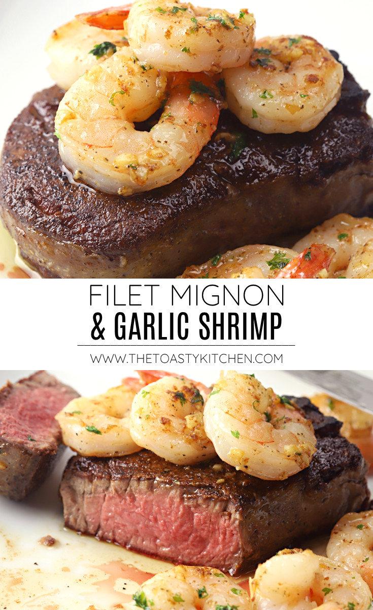 Filet mignon and garlic shrimp - surf and turf recipe.