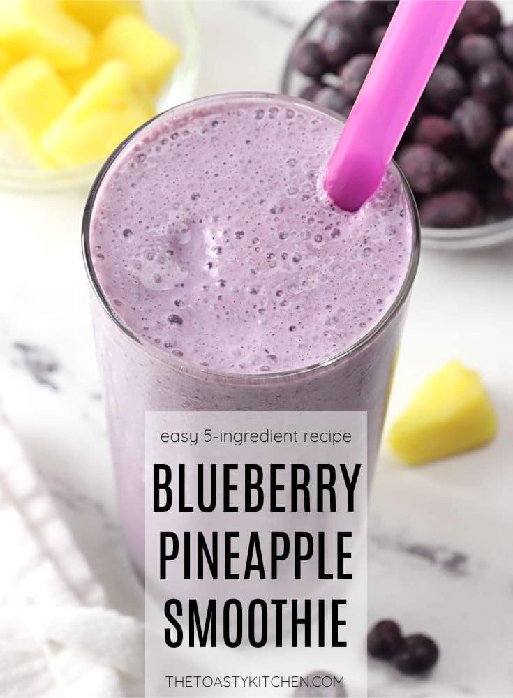Blueberry pineapple smoothie recipe.